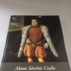 Libros de segunda mano: ALONSO SÁNCHEZ COELLO Y EL RETRATO EN LA CORTE DE FELIPE II.. Lote 143541218