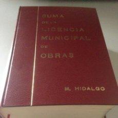Libros de segunda mano: SUMA DE LA LICENCIA MUNICIPAL DE OBRAS, POR M. HIDALGO. Lote 143542972