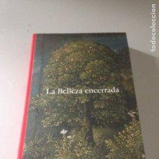 Libros de segunda mano: LA BELLEZA ENCERRADA. Lote 143562021