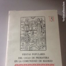 Libros de segunda mano: FIESTAS POPULARES DEL CICLO DE PRIMAVERA EN LA COMUNIDAD DE MADRID. GONZÁLEZ CASARRUBIOS. Lote 143645165