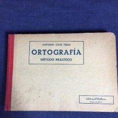 Libros de segunda mano: ORTOGRAFÍA MÉTODO PRÁCTICO ANTONIO COTS ED CULTURA 1952. Lote 143692738