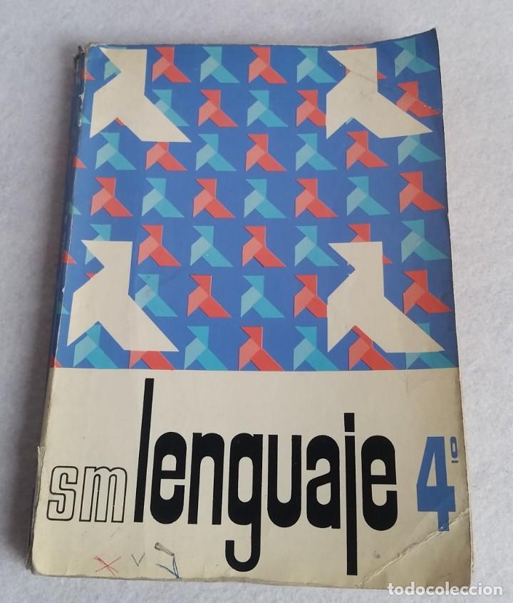 LENGUAJE 4º. EGB. EDICIONES SM. 1974. LIBRO DE TEXTO. (Libros de Segunda Mano - Libros de Texto )