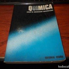 Libros de segunda mano: QUÍMICA CURSO DE ORIENTACIÓN UNIVERSITARIA, EDITORIAL BRUÑO 1.970. Lote 143752014