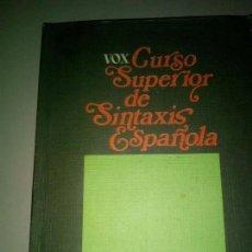 Libros de segunda mano: CURSO SUPERIOR DE SINTAXIS ESPAÑOLA SAMUEL GILI GAYA . Lote 143764098
