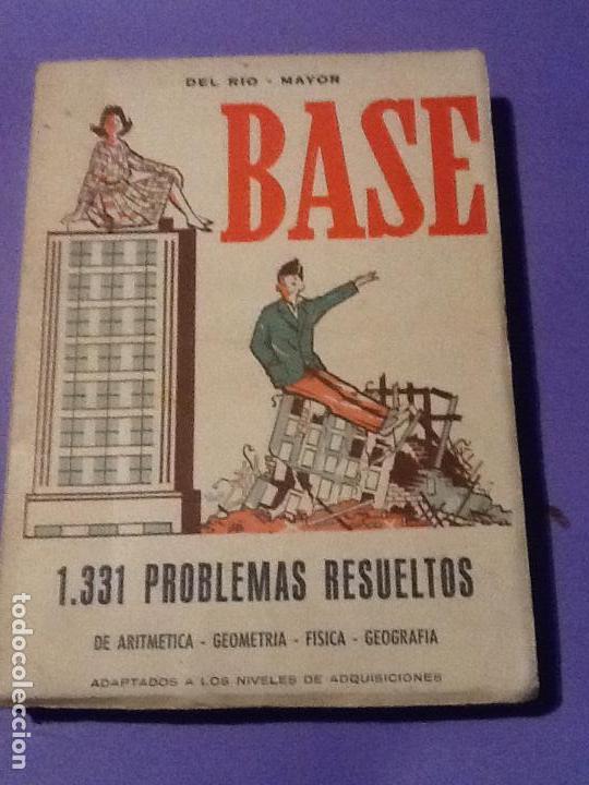 PROBLEMAS BASE. 1331 PROBLEMAS RESUELTOS DE ARITMÉTICA, GEOMETRÍA, FÍSICA, GEOGRAFÍA - DEL RIO- (Libros de Segunda Mano - Libros de Texto )