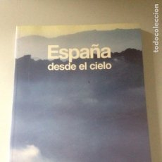Libros de segunda mano: ESPAÑA DESDE EL CIELO. Lote 144909900
