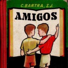 Libros de segunda mano: BARTRA : AMIGOS (DALMAU Y JOVER, 1958). Lote 144987950