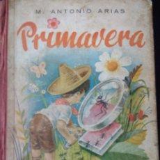 Libros de segunda mano: PRIMAVERA. TERCERA PARTE DE LA CARTILLA AMIGUITOS. POR MANUEL ANTONIO ARIAS. PRIMERA EDICIÓN. AÑO 19. Lote 145316698