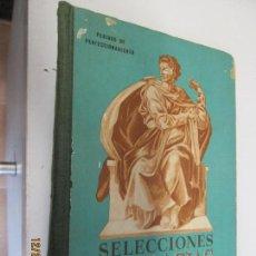 Libros de segunda mano: SELECCIONES LITERARIAS - ED. HIJOS DE SANTIAGO RODRIGUEZ - BURGOS 1962 . Lote 145377978