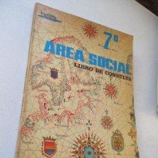 Libros de segunda mano: ÁREA SOCIAL 7º. EGB, LIBRO DE CONSULTA, EDT: BRUÑO, VV AA.- 1973. Lote 145418378