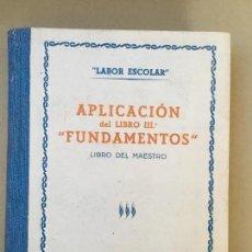 Libros de segunda mano: LIBRO DE LABOR ESCOLAR, APLICACIÓN DEL LIBRO IIIº FUNDAMENTOS, LIBRO DEL MAESTRO, 2º CICLO. Lote 145472878
