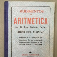 Libros de segunda mano: LIBRO RUDIMENTOS DE ARITMÉTICA, PER D. JOSÉ DALMÁU CARLES, LIBRO DEL ALUMNO. Lote 145512794