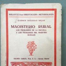 Libros de segunda mano: LIBRO MAGISTERIO RURAL, LOS PROBLEMAS DE LA ESCUELA Y LOS PROBLEMAS DEL MAESTRO RURAL. Lote 145513794