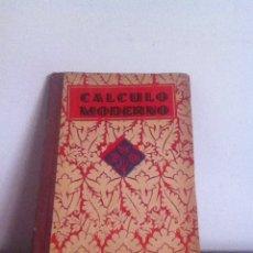 Libros de segunda mano: CÁLCULO MODERNO 1940 ED. LUIS VIVES. Lote 145982316