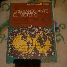 Libros de segunda mano: CRISTIANOS ANTE EL MISTERIO - BACHILLERATO 6 CURSO . Lote 146040998
