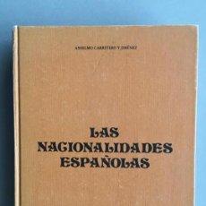 Libros de segunda mano: LAS NACIONALIDADES ESPAÑOLAS, DE ANSELMO CARRETERO Y JIMÁNEZ, DE HYSPAMÉRICA EDICIONES. Lote 146111870