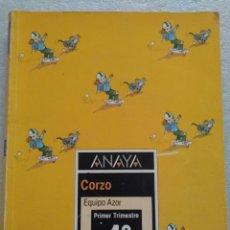 Libros de segunda mano: LIBRO DE TEXTO CORZO, EQUIPO AZOR, ANAYA PRIMER TRIMESTRE 1 DE EGB. Lote 146120296