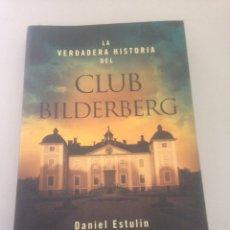 Libros de segunda mano: LA VERDADERA HISTORIA DEL CLUB BILDERBERG. Lote 146309757