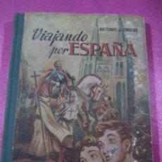 Libros de segunda mano: VIAJANDO POR ESPAÑA , ANTONIO J. ONIEVA . HIJOS DE SANTIAGO RODRIGUEZ. Lote 146475922