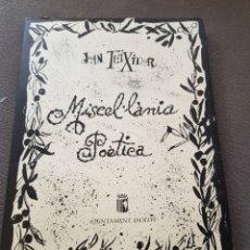 Libros de segunda mano: JOAN TEXIDOR: MISCEL-LANIA POETICA OLOT 1988. Lote 146520925