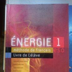 Libros de segunda mano: ENERGIE 1 -METHODE DE FRANÇAIS -LIVRE DE ELEVE -E.S.O. 2004. Lote 146535394