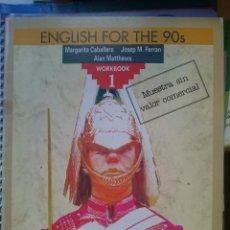 Libros de segunda mano: ENGLISH FOR THE 90S WORKBOOK 1 - AÑO 1990 -ED. ANAYA. Lote 146535598