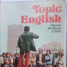 Libros de segunda mano: TOPIC ENGLISH. Lote 146540606
