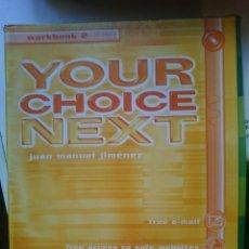 Libros de segunda mano: YOUR CHOICE NEXT WORK BOOK 2 -E.S.O. -AÑO 2000 . Lote 146542106