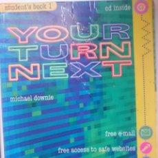 Libros de segunda mano: YOUR TURN NEXT -STUDENT´S BOOK 1 - SIN CD . Lote 146542270