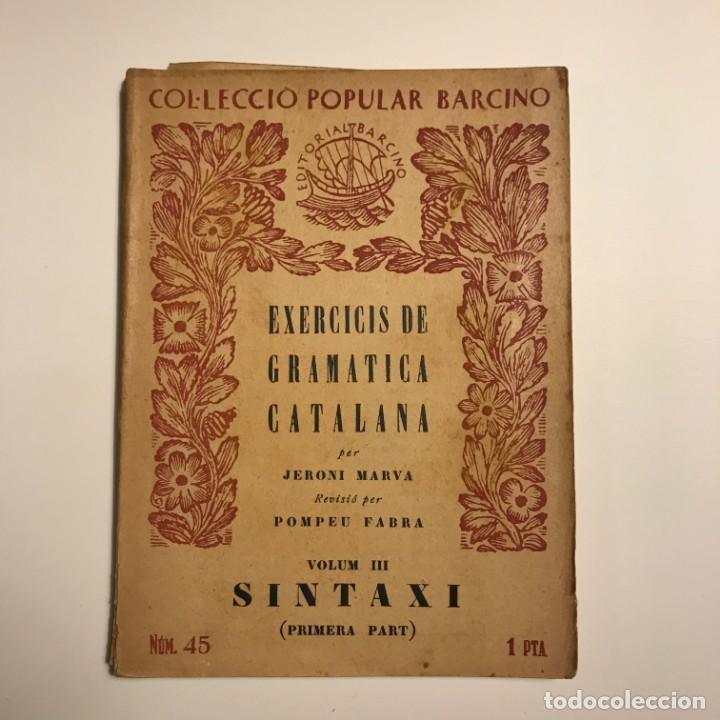 EXERCICIS DE GRAMATICA CATALANA. VOLUM III SINTAXI (PRIMERA PART - MARVA, JERONI (Libros de Segunda Mano - Libros de Texto )
