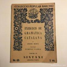 Libros de segunda mano: EXERCICIS DE GRAMATICA CATALANA. VOLUM IV SINTAXI (SEGONA PART - MARVA, JERONI. Lote 146830466