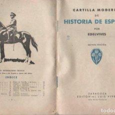 Libros de segunda mano: CARTILLA MODERNA DE HISTORIA DE ESPAÑA EDELVIVES (1939) MUY RARO. Lote 147173990