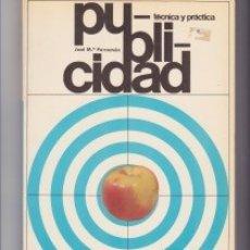Libros de segunda mano: PUBLICIDAD. TÉCNICA Y PRÁCTICA. PEDIDO MÍNIMO EN LIBROS:4 TÍTULOS. Lote 147590910