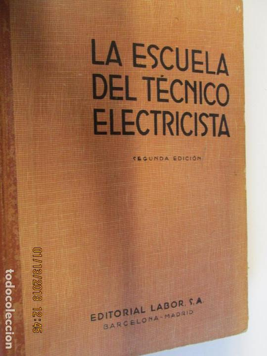 LA ESCUELA DEL TECNICO ELECTRICISTA VOLUMEN 5 EDITORIAL LABOR AÑO 1945 (Libros de Segunda Mano - Libros de Texto )