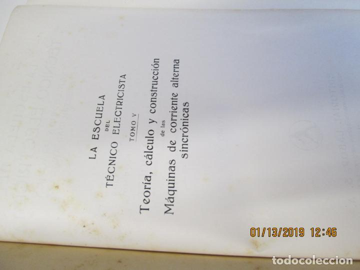 Libros de segunda mano: LA ESCUELA DEL TECNICO ELECTRICISTA VOLUMEN 5 EDITORIAL LABOR AÑO 1945 - Foto 3 - 147780046