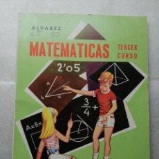 Libros de segunda mano: MATEMATICAS. TERCER CURSO. ALVAREZ. MIÑON. VALLADOLID 1966. Lote 148112462