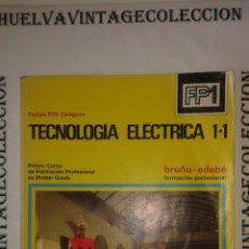 Libros de segunda mano: TECNOLOGÍA ELÉCTRICA 1-1, BRUNO-EDEBE, FORMACIÓN PROFESIONAL.. Lote 148171194