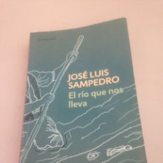 Libros de segunda mano: EL RÍO QUE NOS LLEVA - JOSÉ LUIS SAMPEDRO. Lote 148172424