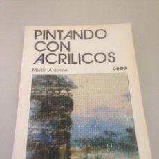 Libros de segunda mano: PINTANDO CON ACRÍLICOS. Lote 148172674