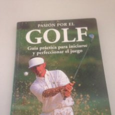 Libros de segunda mano: LA PASIÓN POR EL GOLF. Lote 148172853