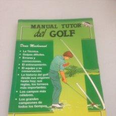 Libros de segunda mano: MANUAL TUTOR DEL GOLF. Lote 148173430