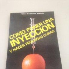 Libros de segunda mano: COMO PONER UNA INYECCIÓN Y HACER PEQUEÑAS CURAS. Lote 148173754