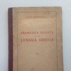 Libros de segunda mano: GRAMATICA SUCINTA DE LA LENGUA GRIEGA-IGNACIO ERRANDONEA-EDIT. PONTIFICIA-1942-BARCELONA. Lote 148174757
