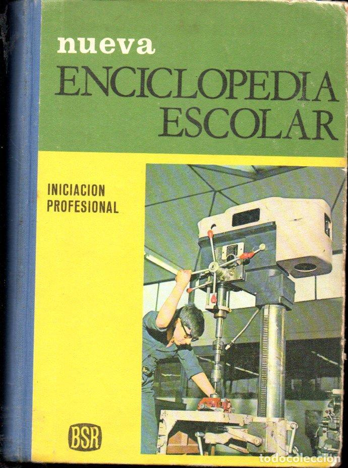 NUEVA ENCICLOPEDIA ESCOLAR INICIACIÓN PROFESIONAL (SANTIAGO RODRÍGUEZ, BURGOS, 1971) (Libros de Segunda Mano - Libros de Texto )