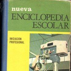 Libros de segunda mano: NUEVA ENCICLOPEDIA ESCOLAR INICIACIÓN PROFESIONAL (SANTIAGO RODRÍGUEZ, BURGOS, 1971). Lote 148252454