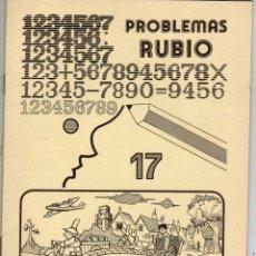Livros em segunda mão: CUADERNILLO PROBLEMAS 17 (SUMAS RESTAS Y MULTIPLICACIONES Y DIVIDIR VARIAS CIFRAS). ED. RUBIO 1978. Lote 213803916