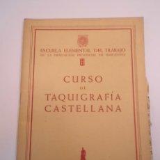 Libros de segunda mano: CURSO DE TAQUIGRAFÍA CASTELLANA - 1946. Lote 148681170
