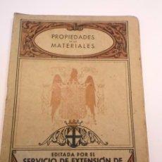 Libros de segunda mano: PROPIEDADES DE LOS MATERIALES - 1946. Lote 148681386