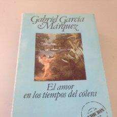Libros de segunda mano: EL AMOR EN LOS TIEMPOS DE CÓLERA - GABRIEL GARCÍA MÁRQUEZ - PRIMERA EDICIÓN. Lote 148793906