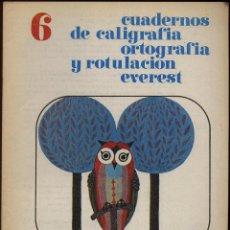 Libros de segunda mano: CUADERNO DE CALIGRAFIA ORTOGRAFIA Y ROTULACION EVEREST NUMERO 6 . Lote 149849622